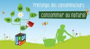 PRINTEMPS DES CONSOMMATEURS : Consommons au naturel
