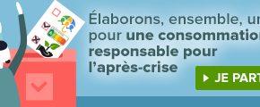Pour le « monde d'après » Construisons ensemble la loi pour une consommation responsable